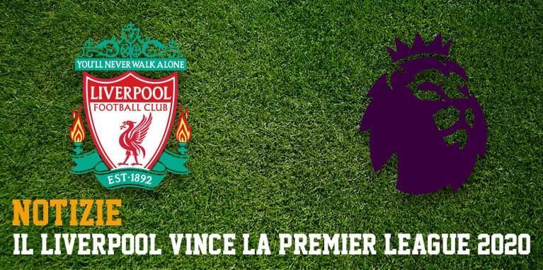 Premier League 2020: 19esimo titolo per il Liverpool